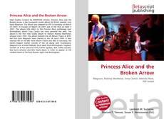 Portada del libro de Princess Alice and the Broken Arrow