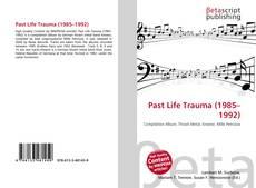 Capa do livro de Past Life Trauma (1985–1992)