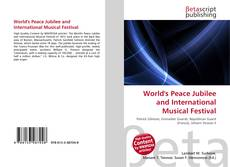 World's Peace Jubilee and International Musical Festival的封面