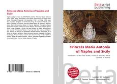 Princess Maria Antonia of Naples and Sicily的封面