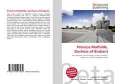 Couverture de Princess Mathilde, Duchess of Brabant
