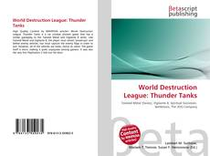 Bookcover of World Destruction League: Thunder Tanks