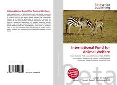 Bookcover of International Fund for Animal Welfare