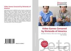 Bookcover of Video Games Censored by Nintendo of America