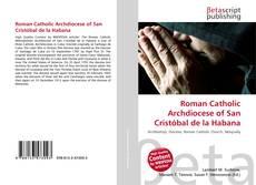Bookcover of Roman Catholic Archdiocese of San Cristóbal de la Habana