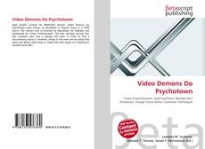 Bookcover of Video Demons Do Psychotown