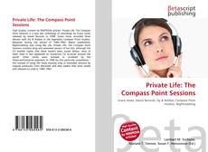 Bookcover of Private Life: The Compass Point Sessions