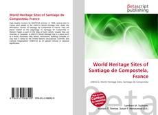 Bookcover of World Heritage Sites of Santiago de Compostela, France