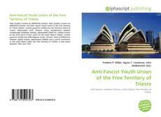Copertina di Anti-Fascist Youth Union of the Free Territory of Trieste