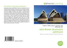 Bookcover of John Brown (Australian politician)