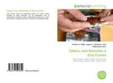 Buchcover von Tabacs non Destinés à être Fumés