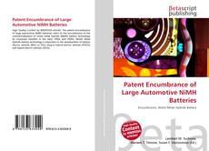 Bookcover of Patent Encumbrance of Large Automotive NiMH Batteries