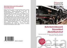 Buchcover von Bahnbetriebswerk Düsseldorf Abstellbahnhof