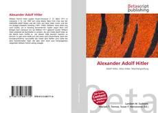 Bookcover of Alexander Adolf Hitler