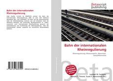 Portada del libro de Bahn der internationalen Rheinregulierung