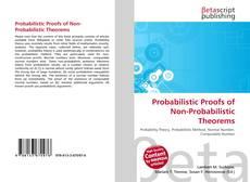 Bookcover of Probabilistic Proofs of Non-Probabilistic Theorems