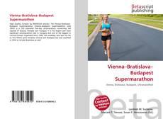 Bookcover of Vienna–Bratislava–Budapest Supermarathon