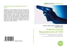 Bookcover of Firearms Control Regulations Act of 1975
