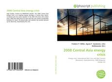 Bookcover of 2008 Central Asia energy crisis