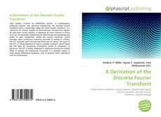 Bookcover of A Derivation of the Discrete Fourier Transform