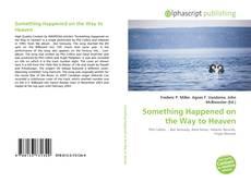 Something Happened on the Way to Heaven kitap kapağı