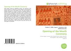 Bookcover of Opening of the Mouth Ceremony