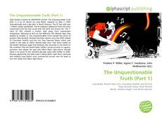 Bookcover of The Unquestionable Truth (Part 1)