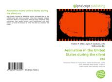 Bookcover of Animation in the United States during the silent era
