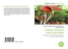 Bookcover of Produits Forestiers autres que le Bois