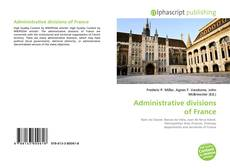 Bookcover of Administrative divisions of France