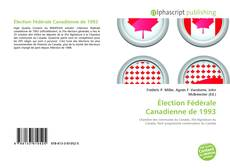 Bookcover of Élection Fédérale Canadienne de 1993
