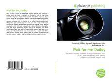 Bookcover of Wait for me, Daddy