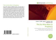 Portada del libro de The Ku Klux Klan In Prophecy