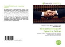 Couverture de Political Mutilation in Byzantine Culture