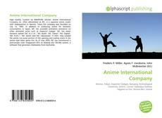 Bookcover of Anime International Company
