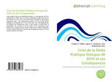Couverture de Crise de la Dette Publique Grecque de 2010 et ses Conséquences
