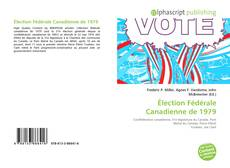 Bookcover of Élection Fédérale Canadienne de 1979