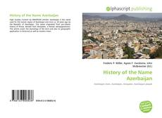 Bookcover of History of the Name Azerbaijan