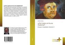 Couverture de ¡¿Con Lutero en la era moderna?!