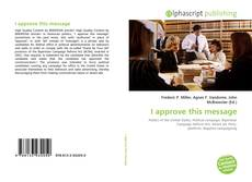 Bookcover of I approve this message