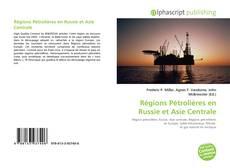 Régions Pétrolières en Russie et Asie Centrale kitap kapağı