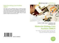 Couverture de Molecular Biology Core Facilities (MBCF)