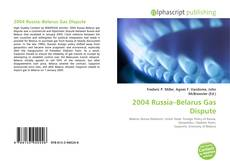 Bookcover of 2004 Russia–Belarus Gas Dispute