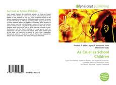 Bookcover of As Cruel as School Children