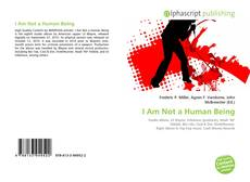Bookcover of I Am Not a Human Being