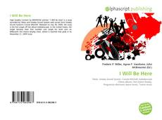 Bookcover of I Will Be Here