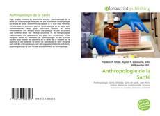 Bookcover of Anthropologie de la Santé