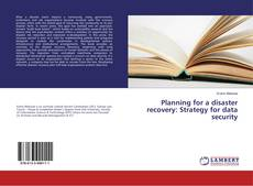 Bookcover of Planning for a disaster recovery: Strategy for data security