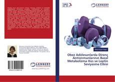 Borítókép a  Obez Adölesanlarda Direnç Antrenmanlarının Bazal Metabolizma Hızı ve Leptin Seviyesine Etkisi - hoz