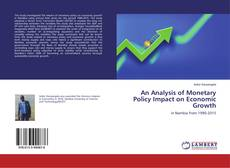 Bookcover of An Analysis of Monetary Policy Impact on Economic Growth